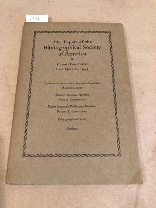 The Papers of the Bibliographical Society of America Volume Thirty - Nine First Quarter, 1945....