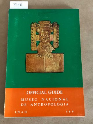 Official Guide to the Museo Nacional de Anthropologia (1 guide book