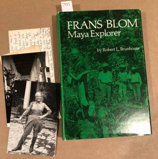 Frans Blom Maya Explorer (inscribed and with supplemental letters). Robert L. Brunhouse