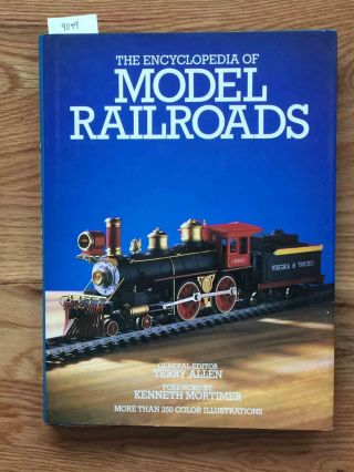 The Encyclopedia of Model Railroads. Terry Allen, ed.