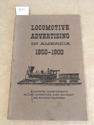 Locomotive Advertising in America 1850 - 1900. Americana Review