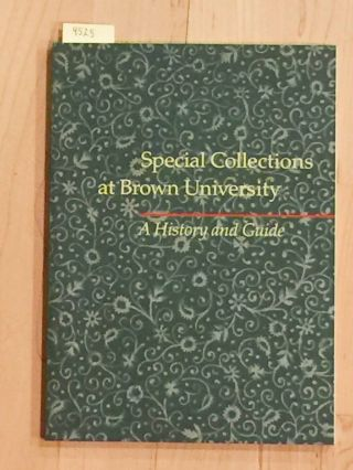 Special Collections at Brown University A History and Guide