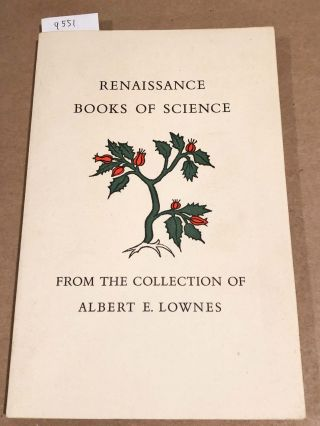 Renaissance Books of Science From the Collection of Albert E. Lownes