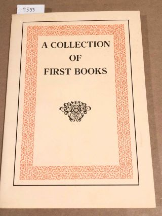 A Collection of First Books. Patricia Ahearn, Allen, Richard peabody, Patricia Henley.